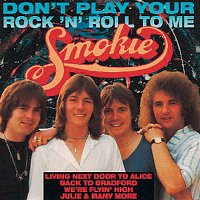 Smokie – Don't Play Your Rock 'n' Roll To Me