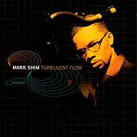 Mark Shim – Turbulent Flow