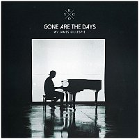 Kygo, James Gillespie – Gone Are The Days