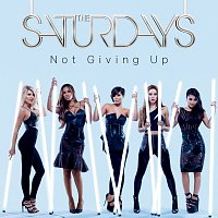 The Saturdays – Not Giving Up [Remixes]