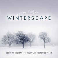 Jim Wilson – Winterscape: Soothing Holiday Instrumentals Featuring Piano
