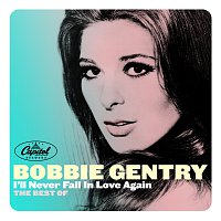 Bobbie Gentry – I'll Never Fall In Love Again: The Best Of
