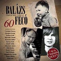Fecó Balázs – 60 - Csak az évek múltak el