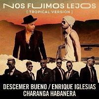 Descemer Bueno, Enrique Iglesias, David Calzado y Su Charanga Habanera – Nos Fuimos Lejos (Tropical Version)