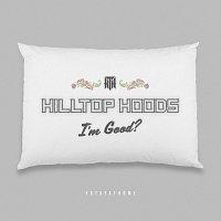 Hilltop Hoods – I'm Good?