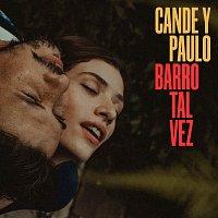Cande y Paulo – Barro Tal Vez