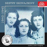 Sestry Skovajsovy – Historie psaná šelakem - Sestry Skovajsovy 1940 - 1945: Láska je fata morgána