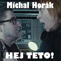 Michal Horák – Hej teto!