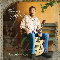 Kenny Loggins – How About Now