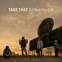 Take That – I'd Wait For Life