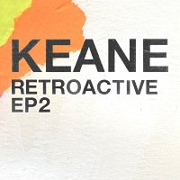 Keane – Retroactive - EP2