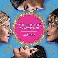 Tina Turner, Regula Curti, Dechen Shak-Dagsay, Sawani Shende-Sathaye – Mother Within (Heavenly Home)
