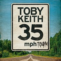 Toby Keith – 35 mph Town