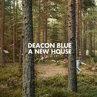 Deacon Blue – A New House