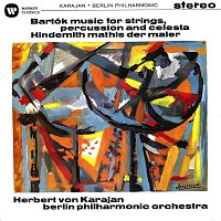 Herbert von Karajan, Berliner Philharmoniker – Bartok: Music for Strings, Percussion and Celesta - Hindemith: Symphony (Mathis der Maler)