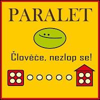 Paralet – Člověče, nezlop se!