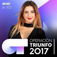 Mimi – A-YO [Operación Triunfo 2017]