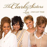 The Clark Sisters – Live: One Last Time