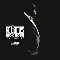 Rick Ross, Future – No Games
