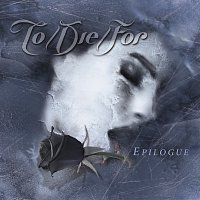 To/Die/For – Epilogue
