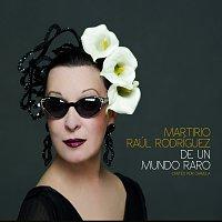 Martirio, Raúl Rodríguez – De Un Mundo Raro (Cantes Por Chavela)