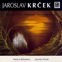 Musica Bohemica, Jaroslav Krček – Krček: Symfonie č. 2, Testamenti, Tři zpěvy o lásce
