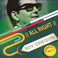 Roy Orbison – All Right Vol. 3