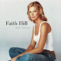 Faith Hill – Deep Tracks