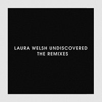 Laura Welsh – Undiscovered [Remixes]