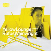 Rufus Wainwright, Fauré Quartett – Yellow Lounge Compiled By Rufus Wainwright