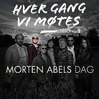 Various Artists.. – Hver gang vi motes - Sesong 2 - Morten Abels dag