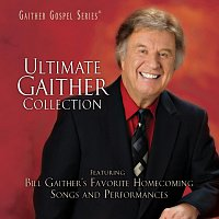 Bill & Gloria Gaither – Ultimate Gaither Collection