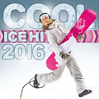 Různí interpreti – Cool Ice Hits 2016