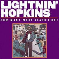 Lightnin Hopkins – How Many More Years I Got