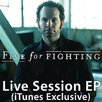 Five For Fighting – Live Session (iTunes Exclusive) - EP
