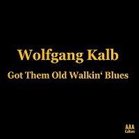 Wolfgang Kalb – Got Them Old Walkin' Blues