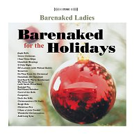 Barenaked Ladies – Barenaked For The Holidays