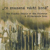 "The Plastic People Of The Universe, Filharmonie Brno – ""Co znamená vésti koně"" – CD+DVD"