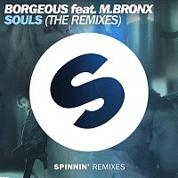 Borgeous – Souls (feat. M.BRONX) [The Remixes]