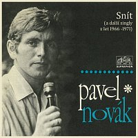 Pavel Novák – Snít (a další singly z let 1966-1971)