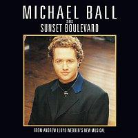 Andrew Lloyd-Webber, Michael Ball – Michael Ball Sings Sunset Boulevard