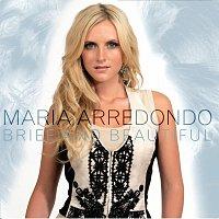 Maria Arredondo – Brief And Beautiful [e-single]