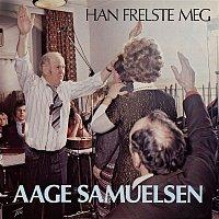 Aage Samuelsen – Han frelste meg