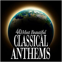 Various Artists.. – 40 Most Beautiful Classical Anthems