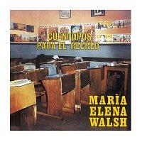María Elena Walsh – Cuentopos Para El Recreo