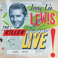 Jerry Lee Lewis – The Killer Live - 1964 To 1970