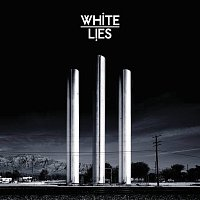 White Lies – To Lose My Life ...
