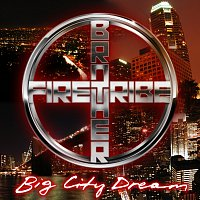Brother Firetribe – Big City Dream