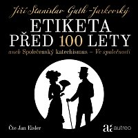 Jan Eisler – Guth-Jarkovský: Etiketa před 100 lety aneb Společenský katechismus - Ve společnosti