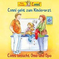 Conni – Conni geht zum Kinderarzt (neu)/Conni besucht Oma und Opa